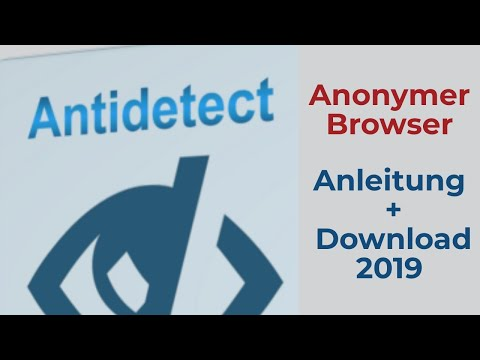"""Anonymer Browser """"Antidetect 6.5"""" Anleitung + Download 2019"""