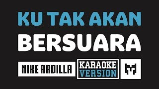 Download lagu [ Karaoke ] Nike Ardilla - Ku Tak Akan Bersuara (Suara Hati)