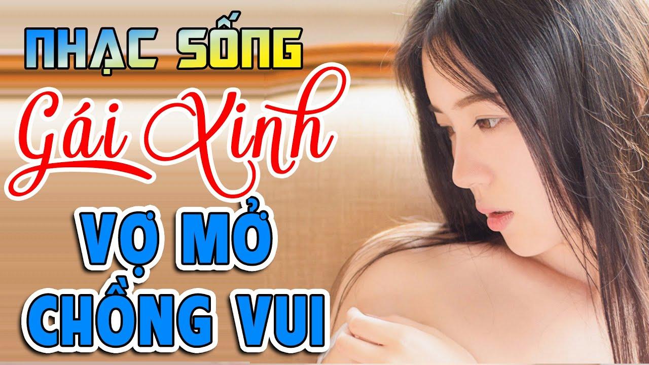 Ca Nhạc Gái Xinh 2020 - LK Nhạc Sống Trữ Tình Remix Vợ Mở Chồng Vui! - Nhạc Chất