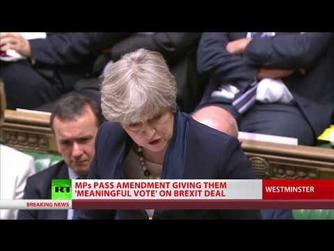MPs pass amendment giving them 'meaningful' vote on Brexit deal