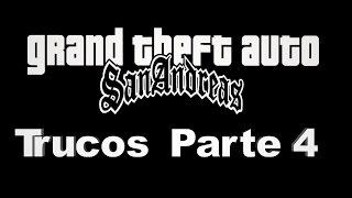 Trucos Gta San Andreas  - Trucos parte 4