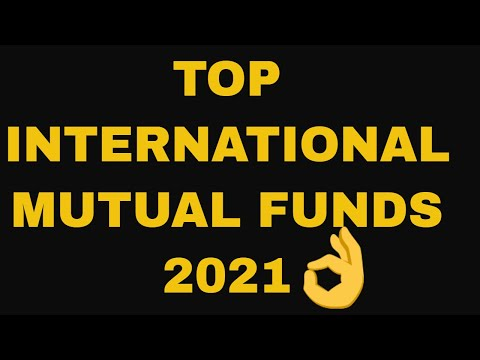 Top International Funds 2021 Top 3 International Mutual Funds to invest in 2021 Foreign Fund