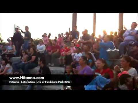 Hitanna - Satisfaction (Live at Fundidora Park 2013)