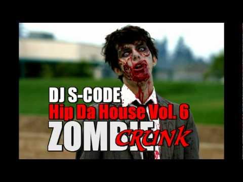 DJ S-CODE - Hip Da House Vol. 6 (Zombie Crunk)