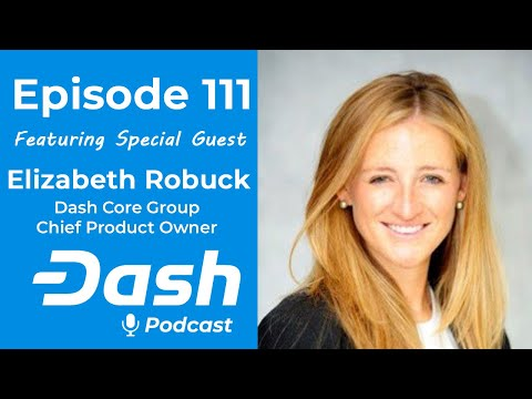 Dash Podcast 111 - Feat. Elizabeth Robuck Dash Core Group Chief Product Owner
