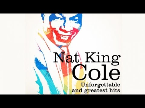 Nat King Cole - Unforgettable and Greatest Hits