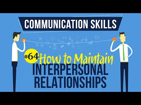 How To Maintain Interpersonal Relationships - Interpersonal Communication Skills