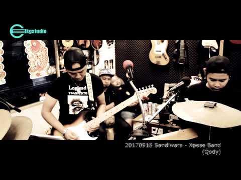 20170918 Sandiwara - Xpose Band (Qody)
