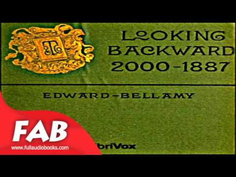Looking Backward 2000 1887 Full Audiobook by Edward BELLAMY by  Science Fiction Audiobook