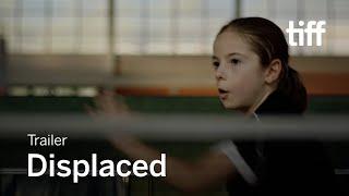 DISPLACED Trailer | TIFF 2021