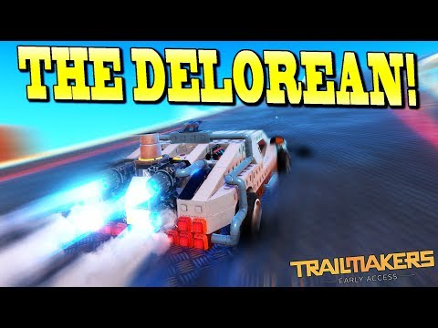 Building the Back to the Future Delorean [It Flies!] - Trailmakers Early Access Gameplay Ep56