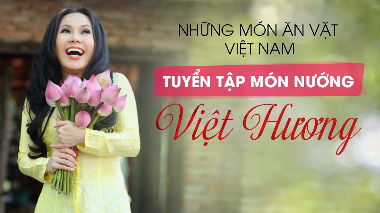 Tuyển Tập Món Nướng Cùng Việt Hương