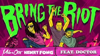 Milo &amp Otis x Henry Fong - Bring The Riot (feat. Doctor)