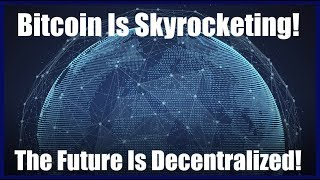 Bitcoin Is Skyrocketing And Cannot Be Stopped
