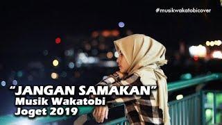 JANGAN SAMAKAN - JOGET WAKATOBI COVER