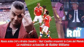 Rusia golea 5-0 a Arabia Saudita / La polémica actuación de Robbie Williams
