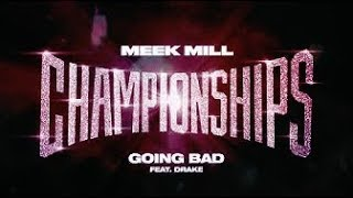 Meek Mill ft. Drake Going Bad (Official Instrumental)