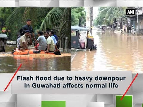 Flash flood due to heavy downpour in Guwahati affects normal life - Assam News