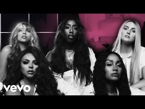 Little Mix - More Than Words ft Kamille