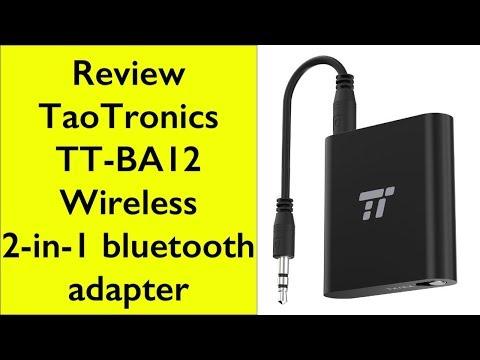 Review TaoTronics Wireless 2 in 1 bluetooth adapter TT-BA12