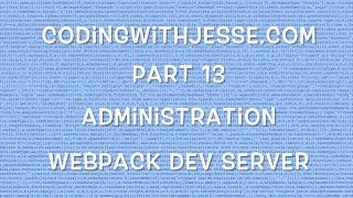 Webpack Dev Server - #13 - CodingWithJesse.com