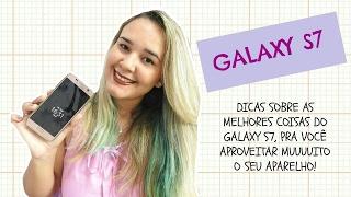 DICAS PARA USAR MELHOR O SEU GALAXY S7!