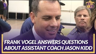 Lakers Interview: Coach Vogel Answers Questions About Assistant Coach Jason Kidd