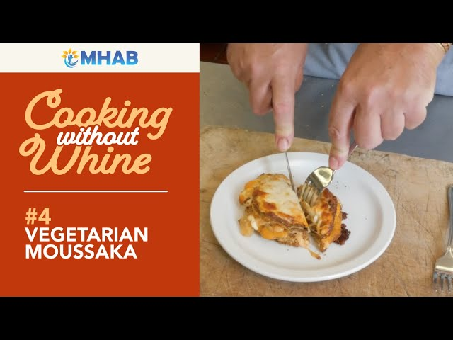 Cooking Without Whine: Vegetarian Moussaka