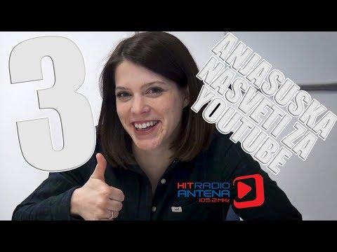 AnjaSuska youtuba na Anteni | 3 nasveti za Youtube