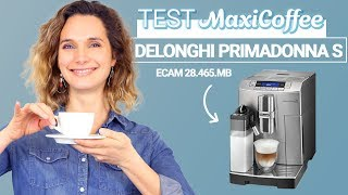 DELONGHI PRIMADONNA S ECAM 28.465.MB | Machine à café automatique | Le Test MaxiCoffee