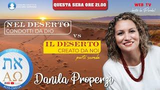 NEL DESERTO condotti da Dio vs IL DESERTO creato da noi 2- Danila Properzi conduce Giuliano Camedda