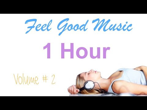 Feel Good Song & Feel Good Music: Volume 2 (Feel Good Songs Playlist Mix 2015)