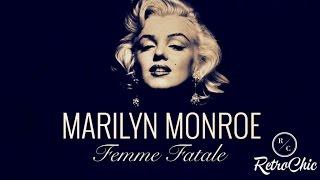Marilyn Monroe - Femme Fatale