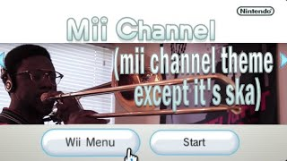 Mii Channel (Ska/Jazz Cover)