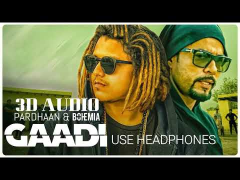 Gaadi Official 3D Song: Bohemia, Pardhaan, Sukhe Muzical Doctorz | Latest Songs 2018