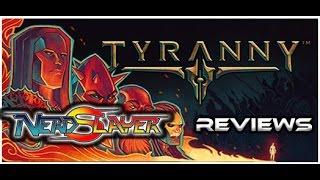 nerdSlayer Reviews: Tyranny