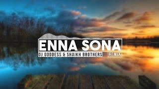 Enna sona | ok jaanu  | shaikh brothers & dj goddess mix | audio version