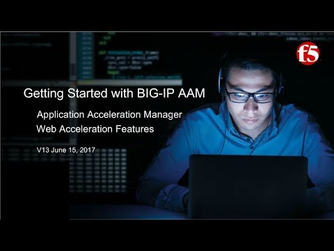 F5 BIG IP |Getting Started with Application Acceleration Manager (AAM) Web Acceleration (PART-1)