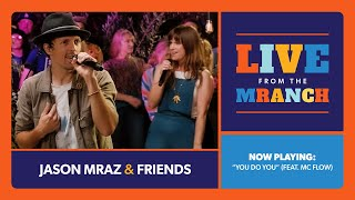 Jason Mraz - You Do You feat. MC Flow (Live from The Mranch)