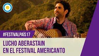 Festival País 17 - Festival Americanto - Lucho Aberastain