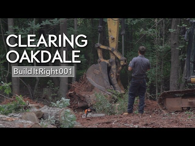 Clearing Oakdale  | #BuildItRight 001