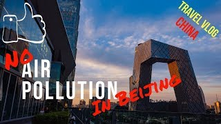 Life in CHINA: air POLLUTION in Beijing? Clear sky today! TRAVEL VLOG   (2018)