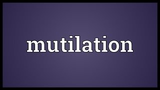 Mutilation Meaning