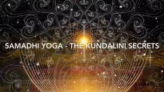 Samadhi Yoga  - The Kundalini Secrets