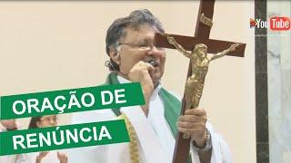 Oração de Renúncia - Padre Moacir Anastácio