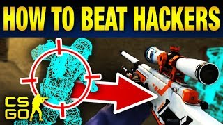 Top 10 Ways To Beat a Hacker Every Time in CS:GO