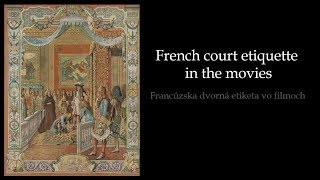 French court etiquette in the movies