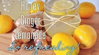 Healthy & Easy: Honey Ginger Lemonade Recipe