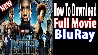 How To Download Black Panther|  Full Movie BluRay|  2018