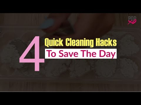4 Quick Cleaning Hacks To Save The Day - POPxo